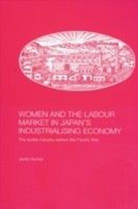 Women and the Labour Market in Japan's Industrialising Economy