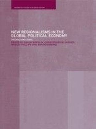 New Regionalism in the Global Political Economy