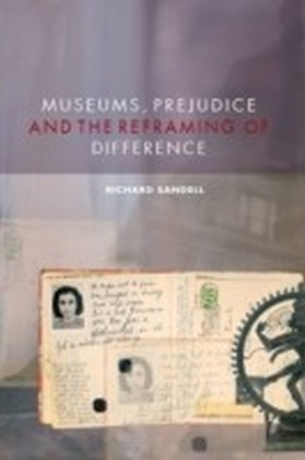 Museums, Prejudice and the Reframing of Difference