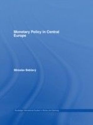 Monetary Policy in Central Europe