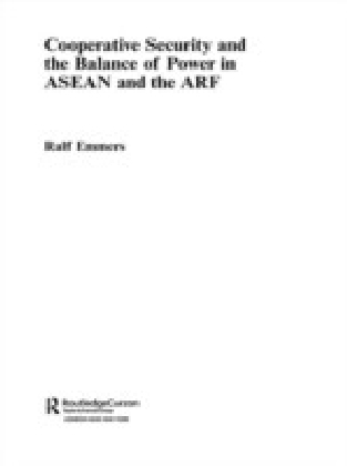 Cooperative Security and the Balance of Power in ASEAN and the ARF