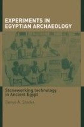 Experiments in Egyptian Archaeology