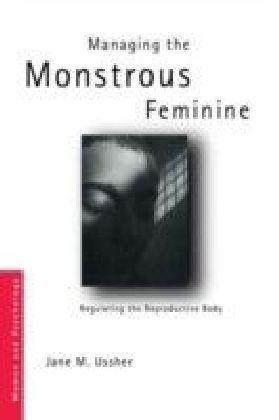 Managing the Monstrous Feminine