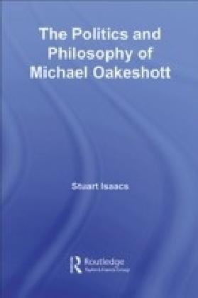 Politics and Philosophy of Michael Oakeshott