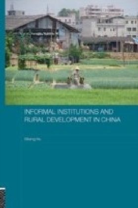 Informal Institutions and Rural Development in China