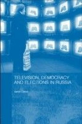 Television,, Elections and Democracy in Russia