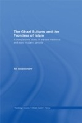 Ghazi Sultans and the Frontiers of Islam