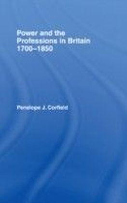 Power and the Professions in Britain 1700-1850