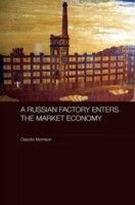Russian Factory Enters the Market Economy