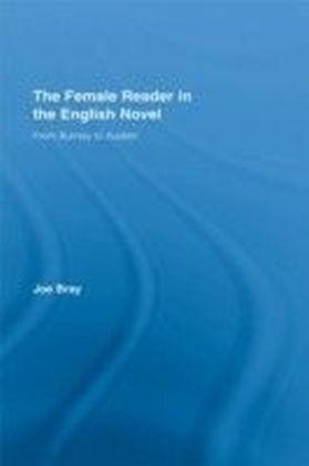 Female Reader in the English Novel: From Burney to Austen