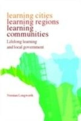 Learning Cities, Learning Regions, Learning Communities