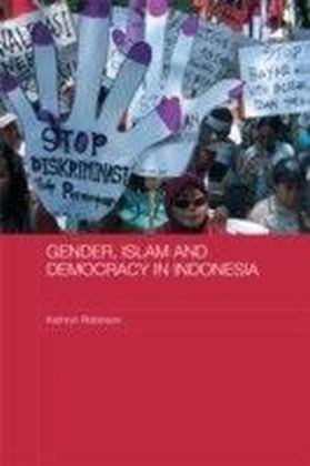 Gender, Islam and Democracy in Indonesia