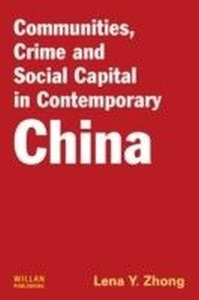 Communities, Crime Social Capital in Contemporary China