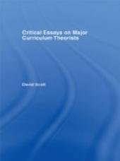 Critical Essays on Major Curriculum Theorists