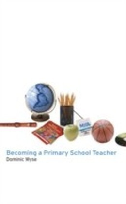Becoming a Primary School Teacher