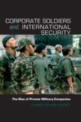 Corporate Soldiers and International Security: The