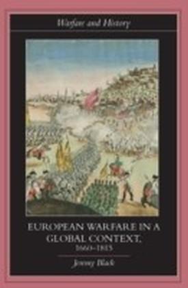 European Warfare in a Global Context, 1660-1815