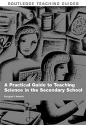 Practical Guide to Teaching Science in the Secondary School