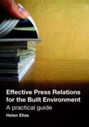 Effective Press Relations for the Built Environment