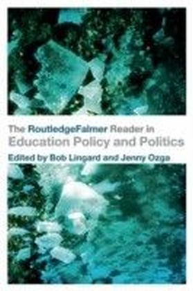 RoutledgeFalmer Reader in Education Policy and Politics