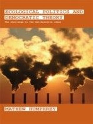 Ecological Politics and Democratic Theory