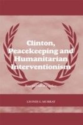 Clinton, Peacekeeping and Humanitarian Interventionism