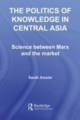 Politics of Knowledge in Central Asia