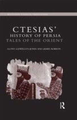 Ctesias' History of Persia: Tales of the Orient
