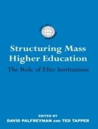 Structuring Mass Higher Education: The Role of Elite Institutions