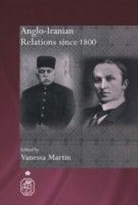 Anglo-Iranian Relations since 1800