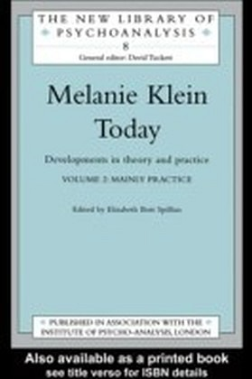 Melanie Klein Today, Volume 2: Mainly Practice