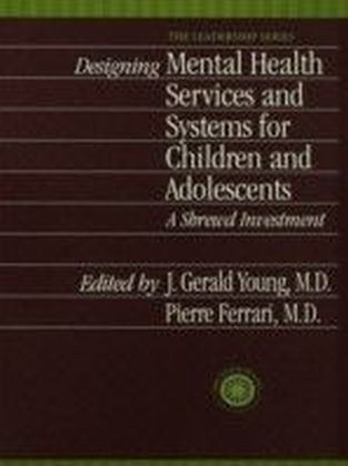 Designing Mental Health Services for Children and Adolescents