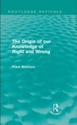 Origin of Our Knowledge of Right and Wrong (Routledge Revivals)