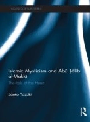 Islamic Mysticism and Abu Talib al-Makki: The Role of the Heart