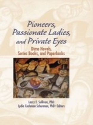 Pioneers Passionate Ladies and Private Eyes