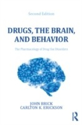 Drugs, the Brain, and Behavior: The Pharmacology of Abuse and Dependence, Second Edition