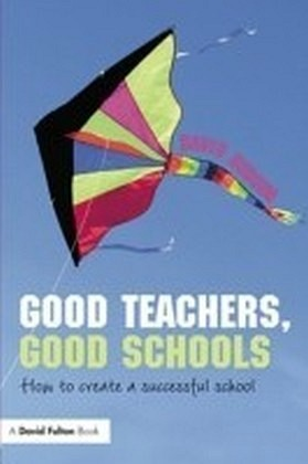 Good Teachers, Good Schools