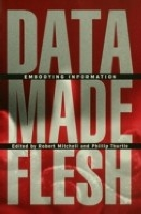 Data Made Flesh