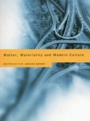 Matter Materiality and Modern Culture