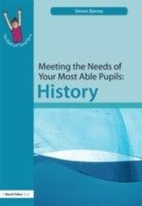 Meeting the Needs of Your Most Able Pupils in History