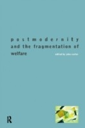 Postmodernity and the Fragmentation of Welfare