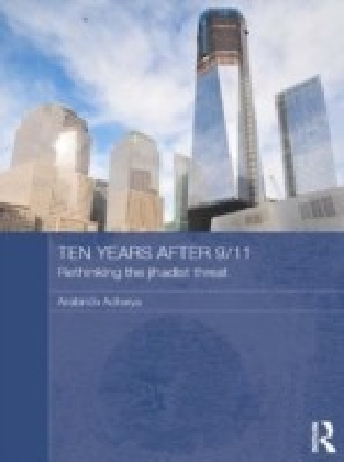 Ten Years After 9/11 - Rethinking the Jihadist Threat