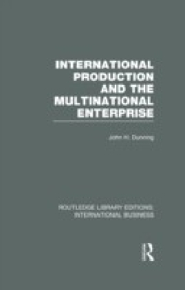 International Production and the Multinational Enterprise (RLE International Business)