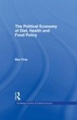 Political Economy of Diet, Health and Food Policy