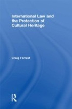 International Law and the Protection of Cultural Heritage