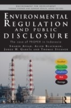 Environmental Regulation and Compulsory Public Disclosure: the PROPER Case in Indonesia