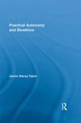 Practical Autonomy and Bioethics