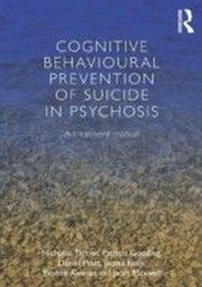 Cognitive Behavioural Prevention of Suicide in Psychosis