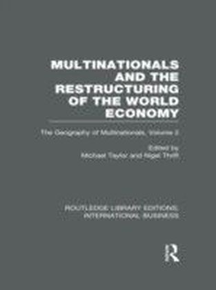 Multinationals and the Restructuring of the World Economy