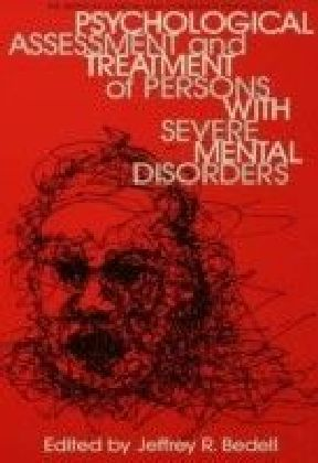Psychological Assessment And Treatment Of Persons With Severe Mental disorders